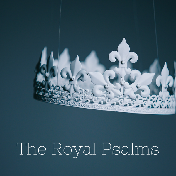 The Royal Psalms